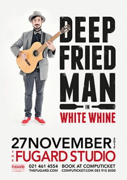 Deep Fried Man – White Whine